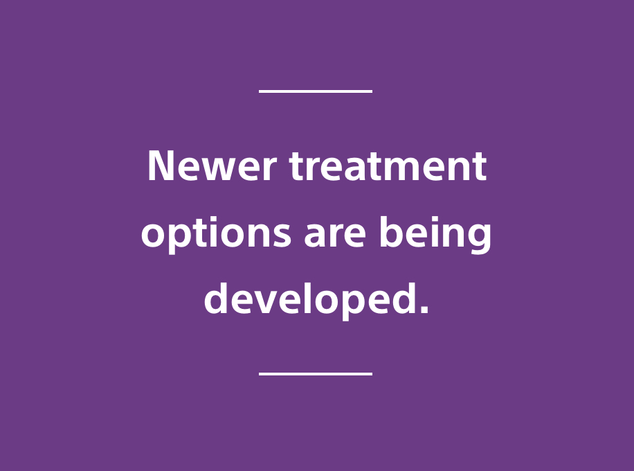 Newer treatment options are being developed
